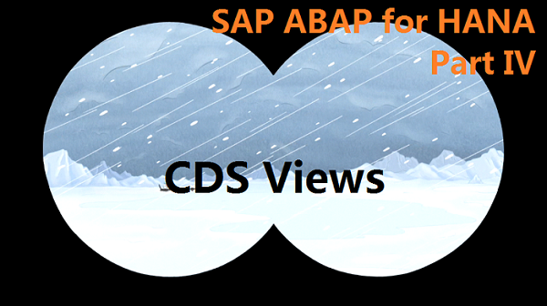 ABAP on SAP HANA  Part IV  Core Data Services | SAP Yard |