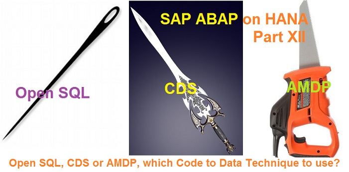 ABAP on SAP HANA  Part XII  Open SQL, CDS or AMDP, which Code to
