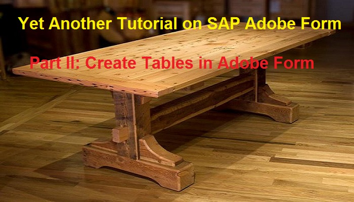 SAP Adobe Interactive Form Tutorial  Part II  Tables in