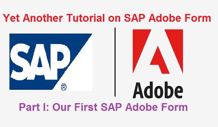 SAP Adobe Interactive Form Tutorial  Part I  First Adobe Form |