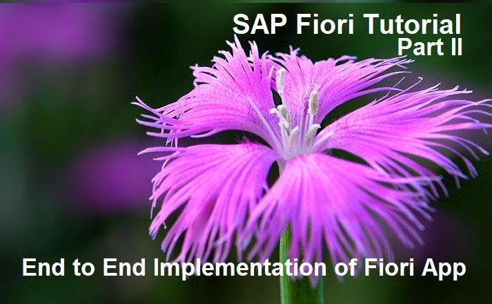 SAP Fiori Tutorial  Part II  End to End Implementation of Fiori App |