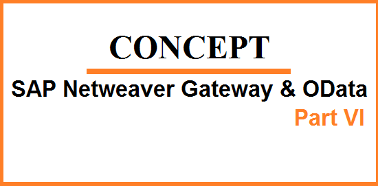 OData and SAP Netweaver Gateway  Part VI  Frequently Asked