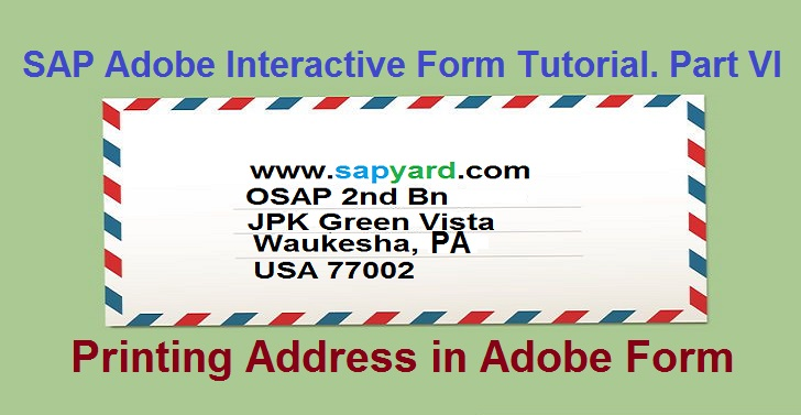 SAP Adobe Interactive Form Tutorial  Part VI  Printing Address in