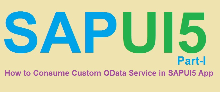 SAPUI5 Tutorial with WebIDE  Part I  How to Consume Custom OData in