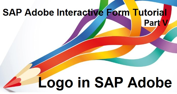 SAP Adobe Interactive Form Tutorial  Part V  Images, Graphics and