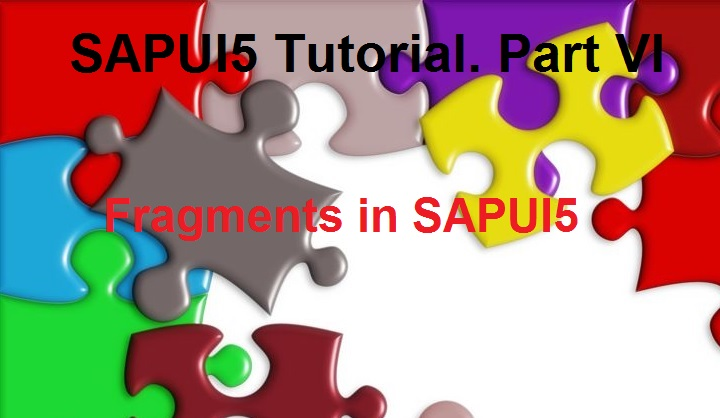 SAPUI5 Tutorial with WebIDE  Part VI  Using Fragments in