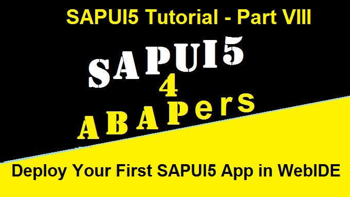 SAPUI5 Tutorial with WebIDE  Part VIII  Deploy my First