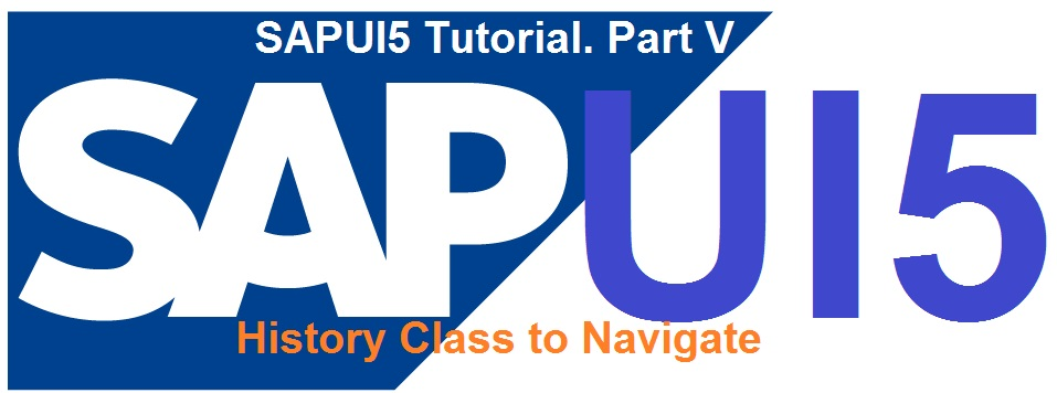 SAPUI5 Tutorial with WebIDE  Part V  Navigation in SAPUI5