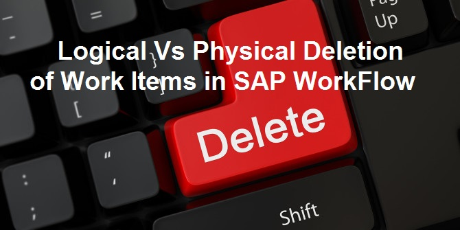 How to delete SAP Workflow Work Items Logically? SAP ABAP |