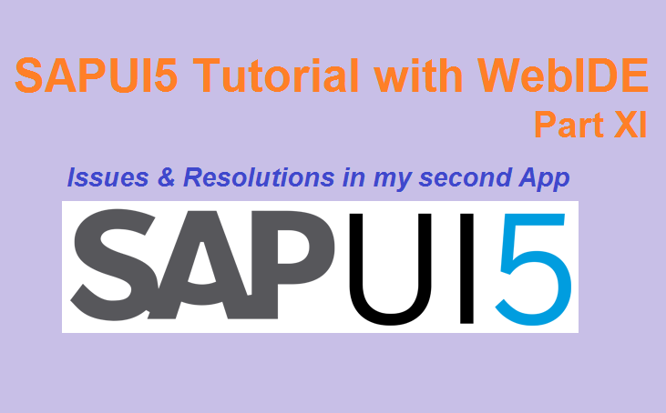 SAPUI5 Tutorial with WebIDE  Part XI  An ABAPer's Second