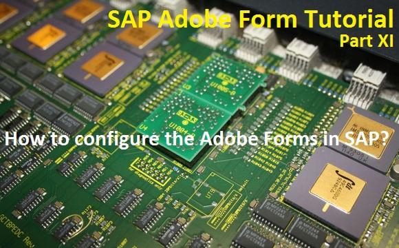 How to Configure the Driver Program & SAP Adobe Form? |