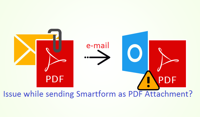 Problem while emailing SmartForm as PDF attachment? |