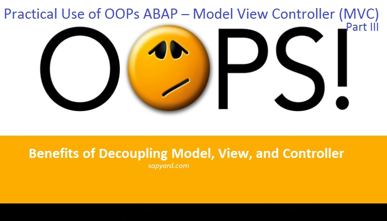 How can we Practically Implement OOPs in ABAP? Benefits? |