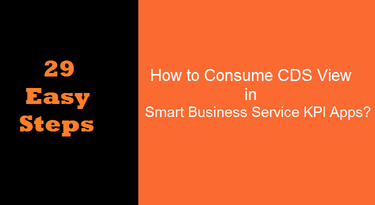 29 Steps to Create Smart Business Service KPI with CDS Views |