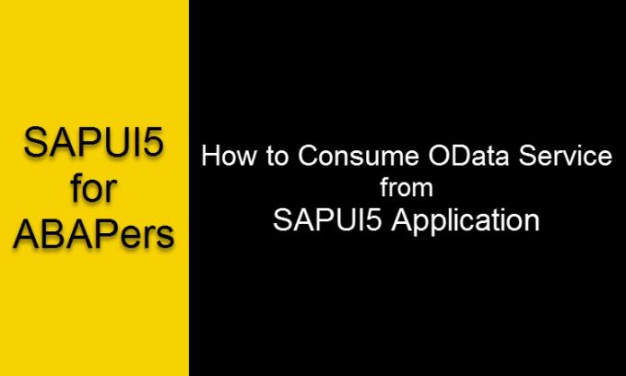 How to Consume OData Services froM SAPUI5 Apps  