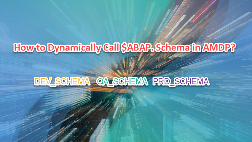 How to pass $ABAP  Schema dynamically in AMDP? |